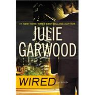 Wired by Garwood, Julie, 9780525954460