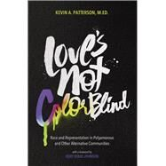 Love's Not Colorblind by Patterson, Kevin A.; Johnson, Ruby Bouie, 9781944934460