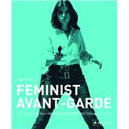 Feminist Avant-Garde by Schor, Gabriele, 9783791354460