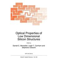 Optical Properties of Low Dimensional Silicon Structures : Proceedings of the NATO Advanced Research Workshop, Meylan, France, March 1-3, 1993 by Bensahel, Daniel C.; Canham, Leigh T.; Ossicini, Stephano, 9780792324461