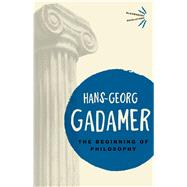 The Beginning of Philosophy by Gadamer, Hans-Georg, 9781474294461