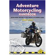 Adventure Motorcycling Handbook, 6th : Worldwide Motorcycling Route and Planning Guide by Scott, Chris, 9781905864461