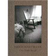 Our Daily Bread by Hartmann, Erich; Hartmann, Ruth Bains; Kugelmann, Yves, 9783868284461