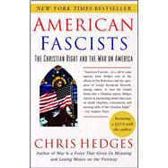 American Fascists : The Christian Right and the War on America by Hedges, Chris, 9780743284462