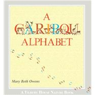 A Caribou Alphabet by Owens, Mary Beth; Owens, Mary Beth, 9780884484462