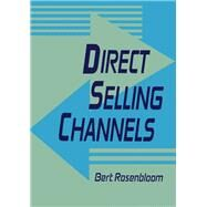 Direct Selling Channels by Rosenbloom; Bert, 9781560244462