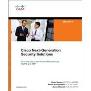 Cisco Next-Generation Security Solutions All-in-one Cisco ASA FirePOWER Services, NGIPS, and AMP by Santos, Omar; Kampanakis, Panos; Woland, Aaron, 9781587144462
