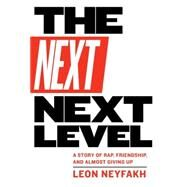 The Next Next Level by Neyfakh, Leon, 9781612194462
