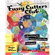 Fussy Cutters Club by Wilson, Angie, 9781617454462