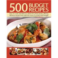 500 Budget Recipes: Easy-to-cook and Delicious Dishes for All the Family, Offering Fabulous Recipes That Make the Most of a Thrifty Food Budget by Doncaster, Lucy, 9781780194462