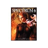 Spectrum 6 : The Best in Contemporary Fantastic Art by Fenner, Cathy; Fenner, Arnie, 9781887424462