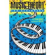 Music Theory for Beginners by Endris, R. Ryan; Lee, Joe, 9781939994462