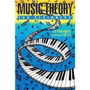 Music Theory for Beginners by Endris, R. Ryan; Lee, Joe, 9781939994462