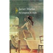 As� empieza lo malo / Thus Bad Begins by Mar�as, Javier, 9786071134462