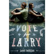 Vote for Larry by Tashjian, Janet, 9780312384463