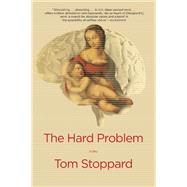 The Hard Problem A Play by Stoppard, Tom, 9780802124463