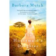 The Housemaid's Daughter by Mutch, Barbara, 9781250054463