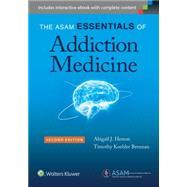 The ASAM Essentials of Addiction Medicine at Biggerbooks.com