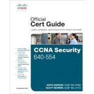 Ccna Security 640-554 Official Cert Guide by Barker, Keith; Morris, Scott, 9781587204463