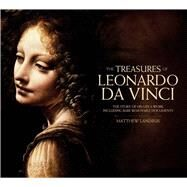 The Treasures of Leonardo da Vinci The Story of His Life & Work by Landrus, Matthew, 9780233004464