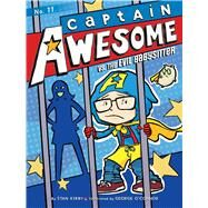 Captain Awesome Vs. the Evil Babysitter by Kirby, Stan; O'Connor, George, 9781481404464