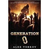 Generation 0 by Vorkov, Alex; Happy, Monique, 9781682614464