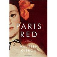 Paris Red by Gibbon, Maureen, 9780393244465