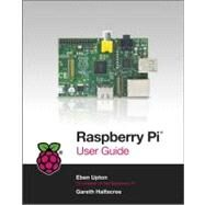 Raspberry Pi User Guide by Halfacree, Gareth; Upton, Eben, 9781118464465