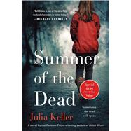 Summer of the Dead by Keller, Julia, 9781250104465