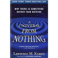 A Universe from Nothing Why There Is Something Rather than Nothing by Krauss, Lawrence M.; Dawkins, Richard, 9781451624465