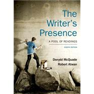 The Writer's Presence A Pool of Readings by McQuade, Donald; Atwan, Robert, 9781457664465