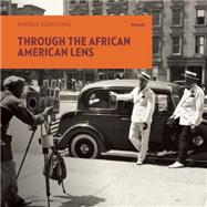 Through the African American Lens: Double Exposure by Combs, Rhea; Willis, Deborah (CON); Bunch, Lonnie, 9781907804465