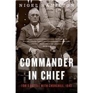 Commander in Chief by Hamilton, Nigel, 9780544944466