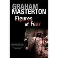 Figures of Fear: An Anthology by Masterton, Graham, 9780727884466