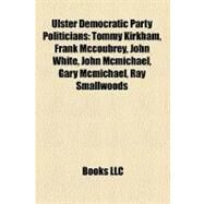 Ulster Democratic Party Politicians by , 9781158504466