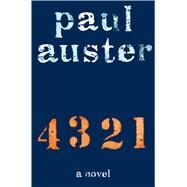 4 3 2 1 A Novel by Auster, Paul, 9781627794466