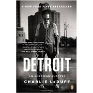 Detroit An American Autopsy by Leduff, Charlie, 9780143124467