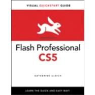 Flash Professional CS5 for Windows and Macintosh Visual QuickStart Guide by Ulrich, Katherine, 9780321704467