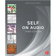 Self on Audio: The collected audio design articles of Douglas Self by Self; Douglas, 9781138854468