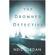 The Drowned Detective by Jordan, Neil, 9781632864468