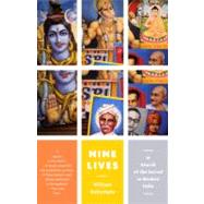 Nine Lives : In Search of the Sacred in Modern India by Dalrymple, William, 9780307474469