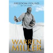 Freedom Found by Miller, Warren; Bigford, Andy (CON), 9780963614469
