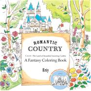 Romantic Country: A Fantasy Coloring Book by Eriy; Eriy, 9781250094469
