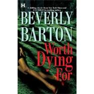 Worth Dying for by Barton, Beverly, 9780373774470