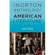 The Norton Anthology of American Literature 1820-1865 (Volume B) by Levine, Robert S.; Elliott, Michael A.; Gustafson, Sandra M.; Hungerford, Amy; Loeffelholz, Mary, 9780393264470