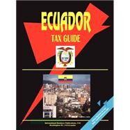 Ecuador Tax Guide by International Business Publications, USA, 9780739794470