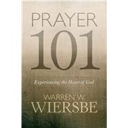 Prayer 101 by Wiersbe, Warren W., 9780781414470
