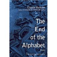 The End of the Alphabet by Rankine, Claudia, 9780802124470