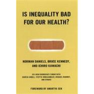 Is Inequality Bad for Our Health? by DANIELS, NORMANCOHEN, JOSHUA, 9780807004470
