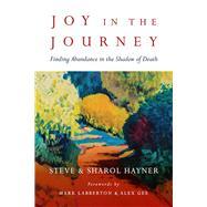 Joy in the Journey by Haymer, Steve; Haymer, Sharol; Labberton, Mark; Gee, Alex, 9780830844470